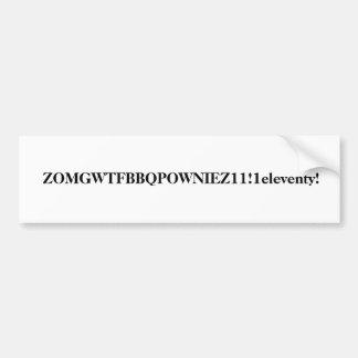 ZOMGWTFBBQPOWNIEZ11!1eleventy! Car Bumper Sticker