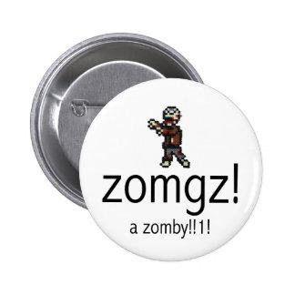 zomgz! a zomby!!1! 2 inch round button