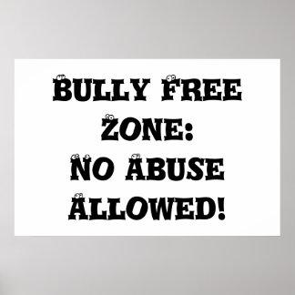 Zona franca del matón: Ningún abuso permitido - ma Impresiones