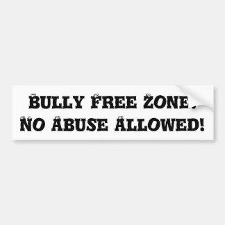 Zona franca del matón: Ningún abuso permitido - Pegatina Para Auto