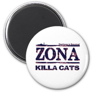 Zona Killa Cats - Nastiness is Required 2 Inch Round Magnet