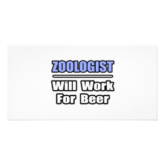 Zoologist...Will Work For Beer Photo Card Template