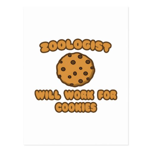 Zoologist .. Will Work for Cookies Post Card