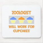 Zoologist ... Will Work For Cupcakes Mousepad
