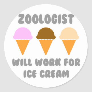 Zoologist ... Will Work For Ice Cream Classic Round Sticker
