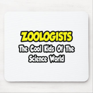 Zoologists...Cool Kids of Science World Mouse Pad