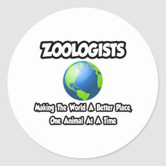 Zoologists...Making the World a Better Place Classic Round Sticker