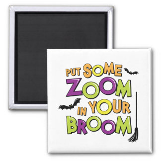 Zoom in Your Broom 2 Inch Square Magnet