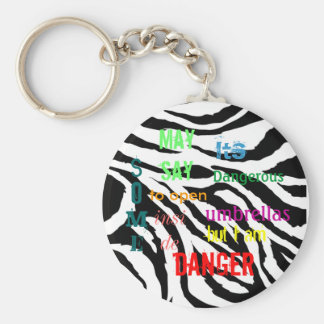 zoom_zebra_print, Some, May say, Its, Dangerous... Basic Round Button Keychain