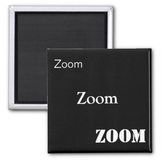 Zoom, Zoom, Zoom 2 Inch Square Magnet
