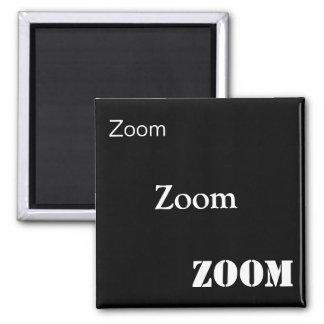 Zoom, Zoom, Zoom Magnet