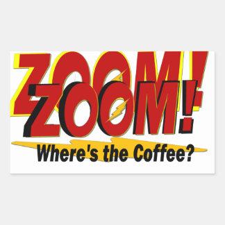 Zoom Zoom Zoom Where's the Coffee Big Bang Rectangular Sticker