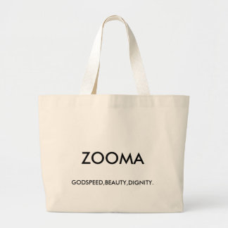 ZOOMA, GODSPEED,BEAUTY,DIGNITY. LARGE TOTE BAG