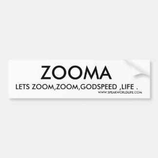 ZOOMA, LETS ZOOM,ZOOM,GODSPEED ,LIFE ., WWW.SPE... BUMPER STICKER