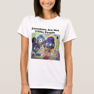 Zoombinis Are Not 3/5ths People T-Shirt