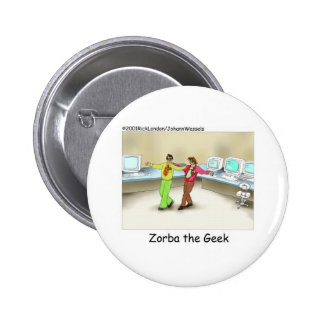 Zorba The Geek Funny Gifts & Collectibles Pinback Button