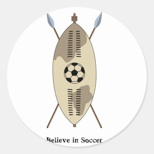 Zulu Shield,believe in soccer. Classic Round Sticker
