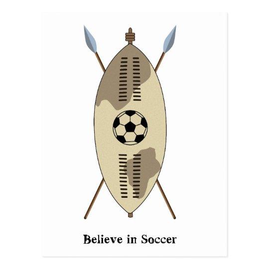 Zulu Shield,believe in soccer. Postcard