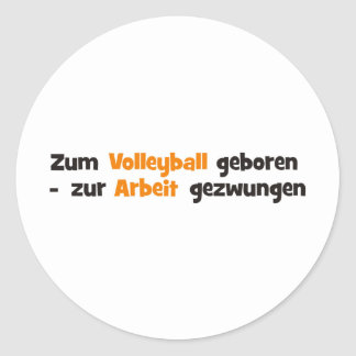 Zum Volleyball geboren Classic Round Sticker