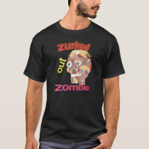 Zurked Out Zombie T-Shirt